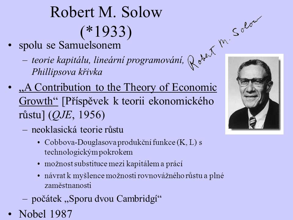 """Robert M. Solow (*1933) spolu se Samuelsonem –teorie kapitálu, lineární programování, Phillipsova křivka """"A Contribution to the Theory of Economic Gro"""