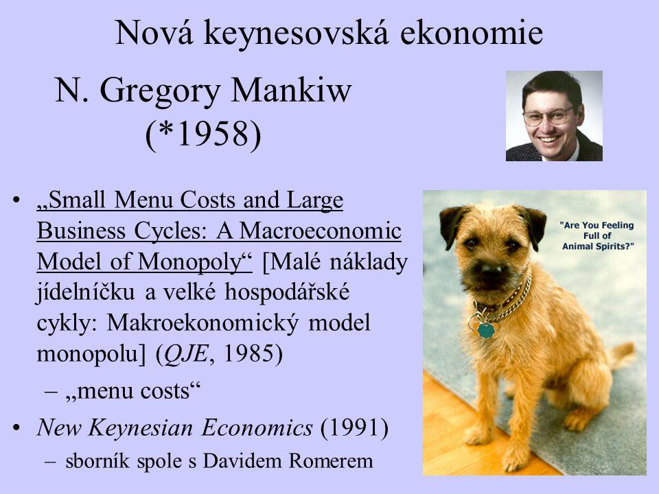 """N. Gregory Mankiw (*1958) """"Small Menu Costs and Large Business Cycles: A Macroeconomic Model of Monopoly"""" [Malé náklady jídelníčku a velké hospodářské"""