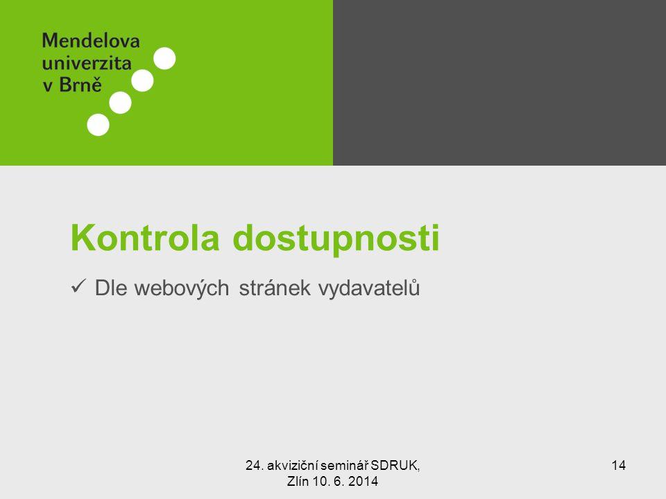 Kontrola dostupnosti Dle webových stránek vydavatelů 24.