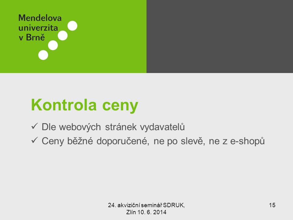Kontrola ceny Dle webových stránek vydavatelů Ceny běžné doporučené, ne po slevě, ne z e-shopů 24.