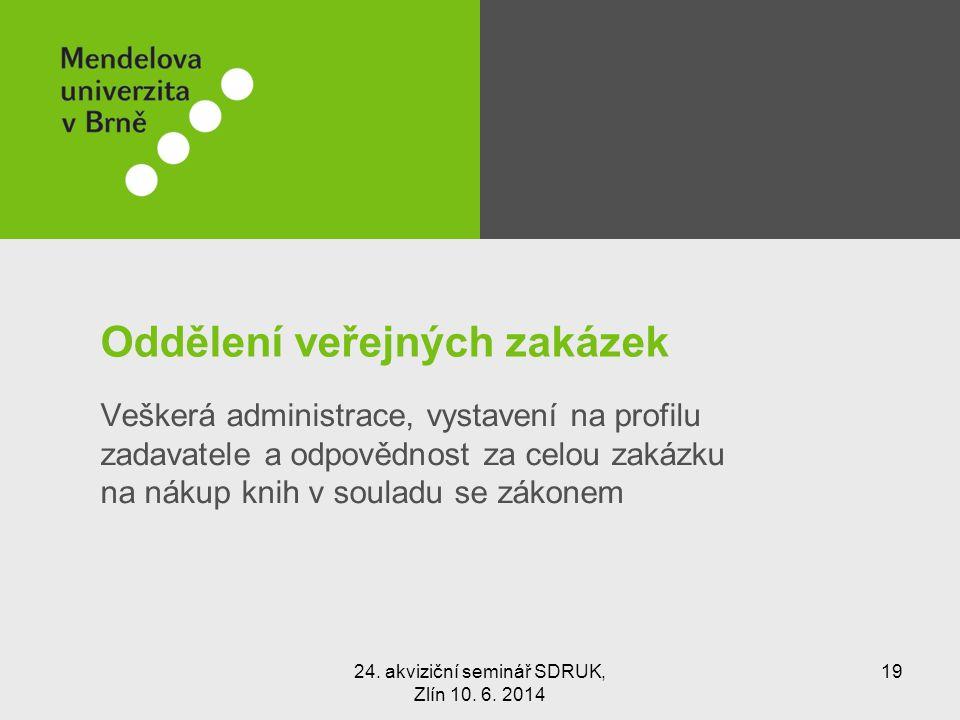 Oddělení veřejných zakázek Veškerá administrace, vystavení na profilu zadavatele a odpovědnost za celou zakázku na nákup knih v souladu se zákonem 24.