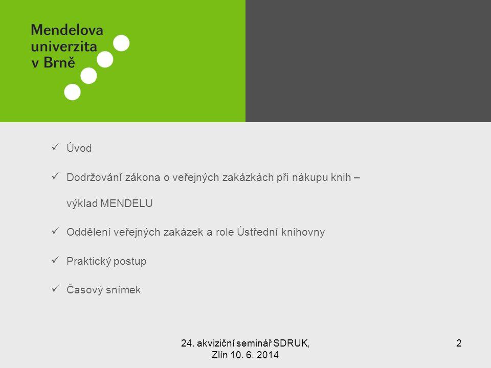 Vzor formuláře pro sběr 24. akviziční seminář SDRUK, Zlín 10. 6. 2014 strana 13