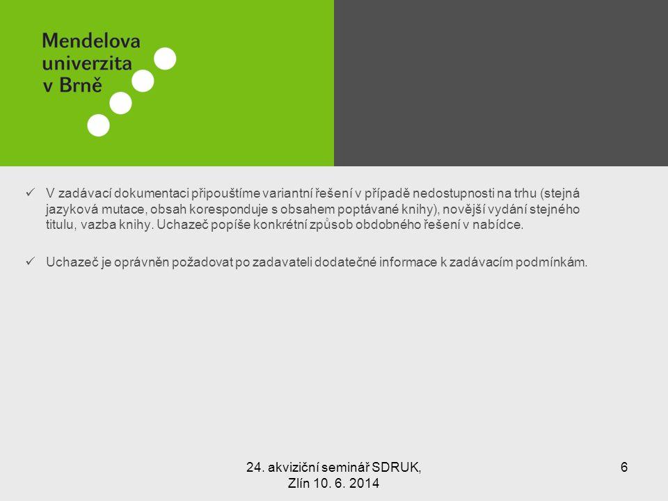 E-ZAK - Profil zadavatele Mendelova univerzita v Brně na https://zakazky.mendelu.cz/https://zakazky.mendelu.cz/ 24.