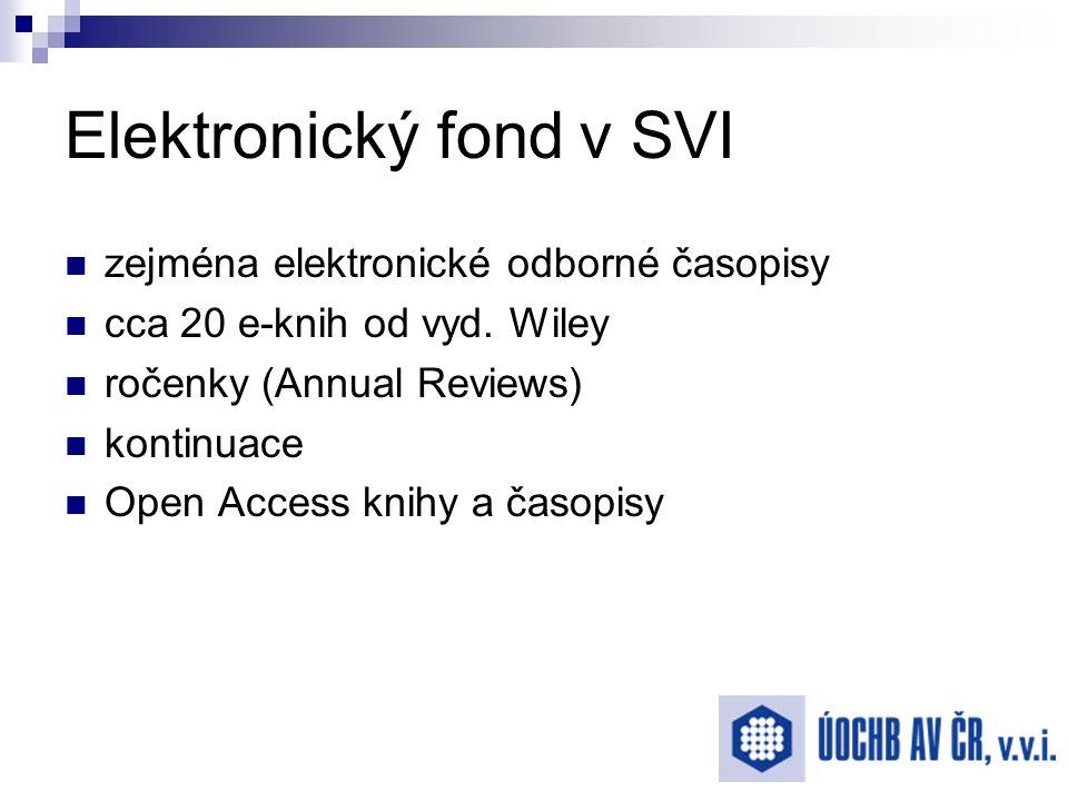 Elektronický fond v SVI zejména elektronické odborné časopisy cca 20 e-knih od vyd.