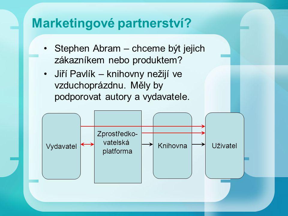Marketingové partnerství.Stephen Abram – chceme být jejich zákazníkem nebo produktem.