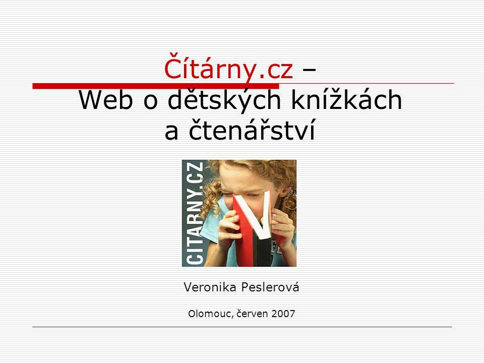 Čítárny.cz – Web o dětských knížkách a čtenářství Veronika Peslerová Olomouc, červen 2007