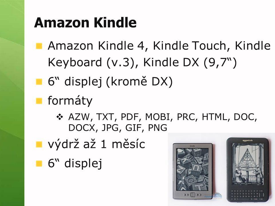 "Amazon Kindle Amazon Kindle 4, Kindle Touch, Kindle Keyboard (v.3), Kindle DX (9,7"") 6"" displej (kromě DX) formáty  AZW, TXT, PDF, MOBI, PRC, HTML, D"