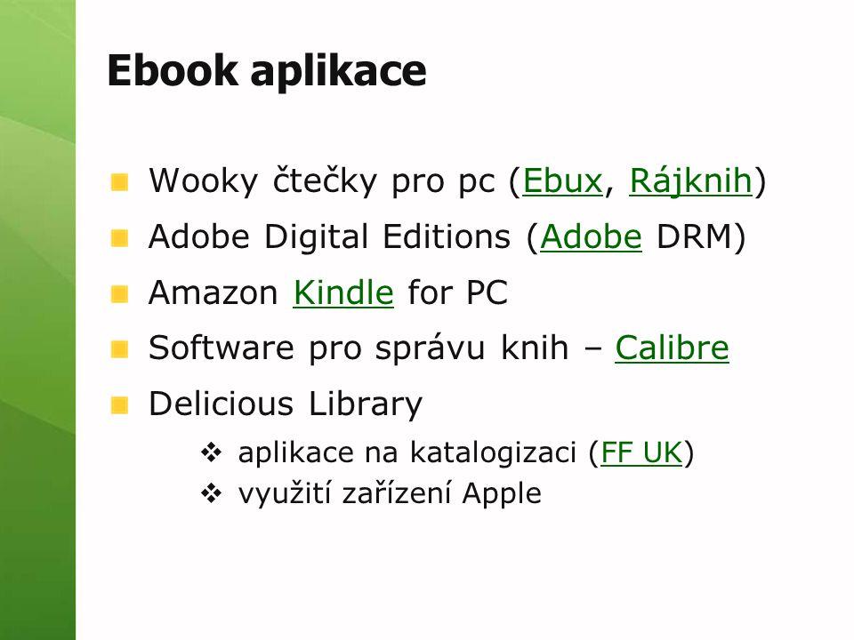 Ebook aplikace Wooky čtečky pro pc (Ebux, Rájknih)EbuxRájknih Adobe Digital Editions (Adobe DRM)Adobe Amazon Kindle for PCKindle Software pro správu k