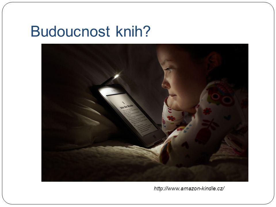 Budoucnost knih? http://www.amazon-kindle.cz/