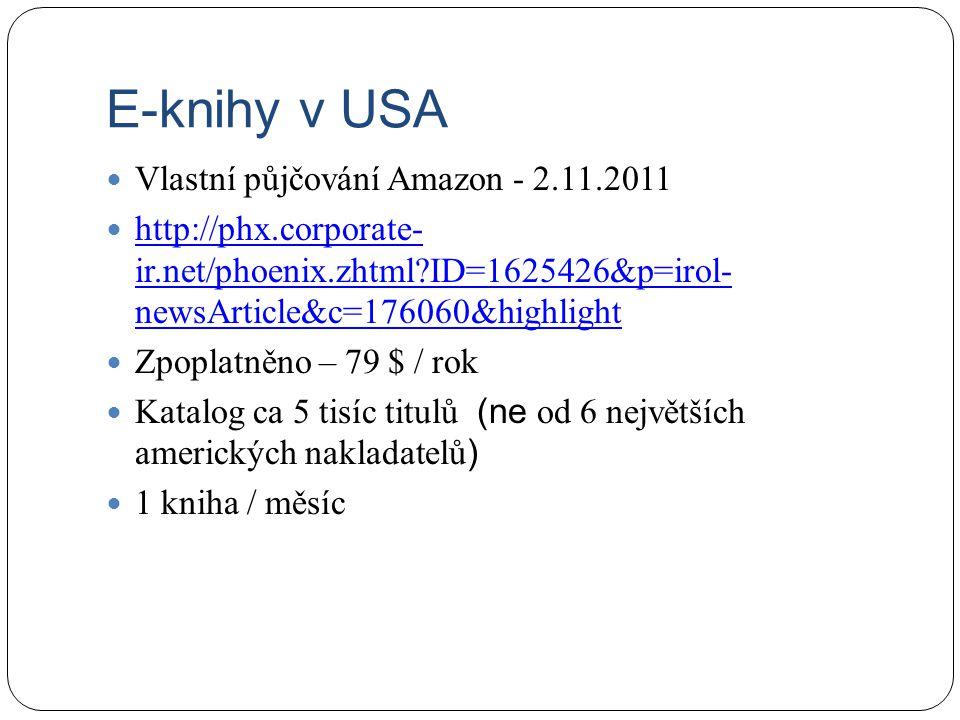 Vlastní půjčování Amazon - 2.11.2011 http://phx.corporate- ir.net/phoenix.zhtml?ID=1625426&p=irol- newsArticle&c=176060&highlight http://phx.corporate