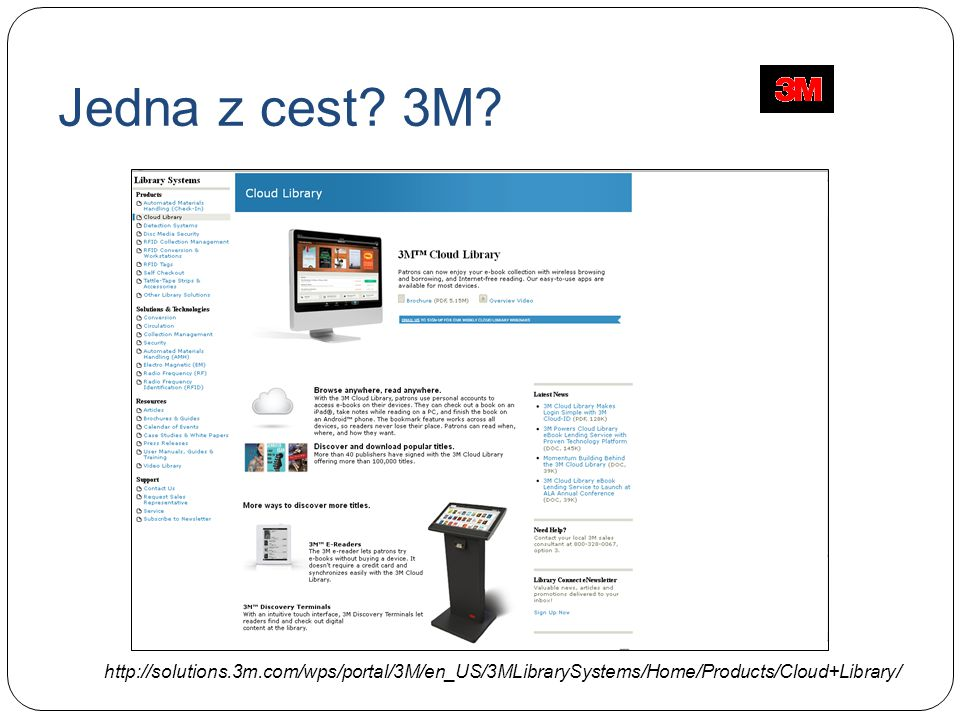 http://solutions.3m.com/wps/portal/3M/en_US/3MLibrarySystems/Home/Products/Cloud+Library/ Jedna z cest.