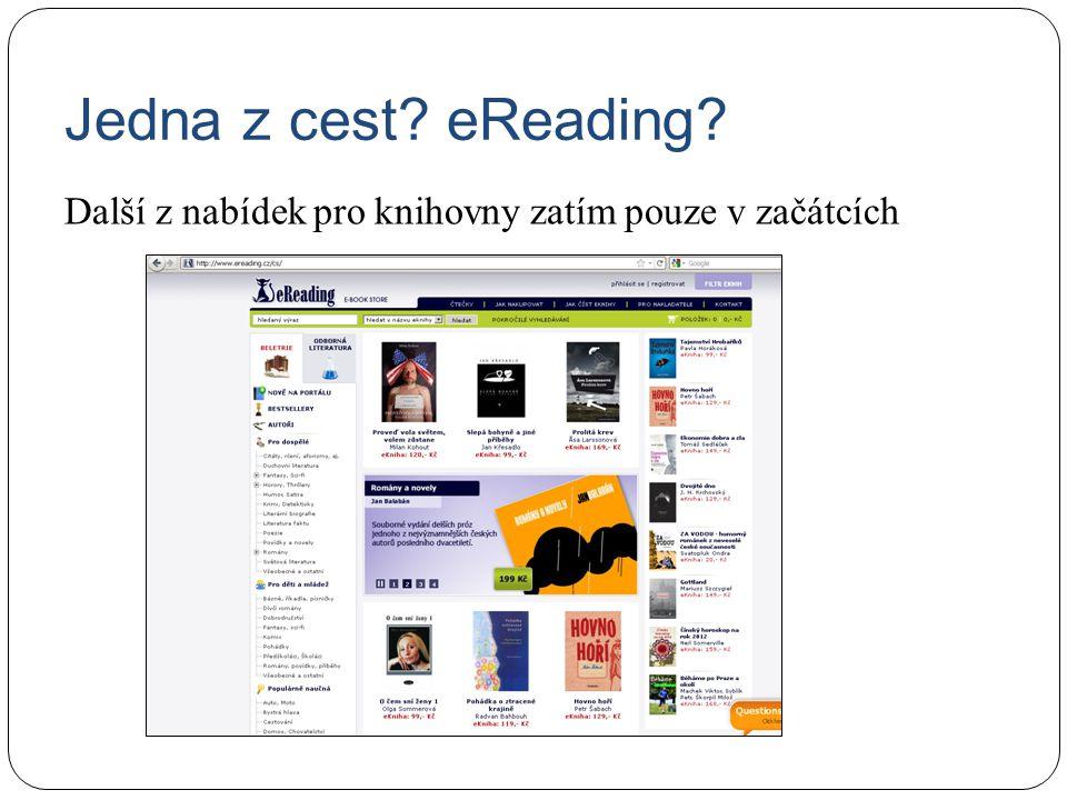 Další z nabídek pro knihovny zatím pouze v začátcích Jedna z cest? eReading?