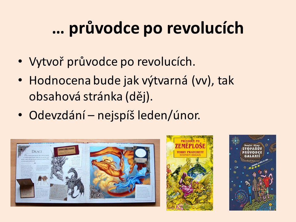 … průvodce po revolucích Vytvoř průvodce po revolucích.