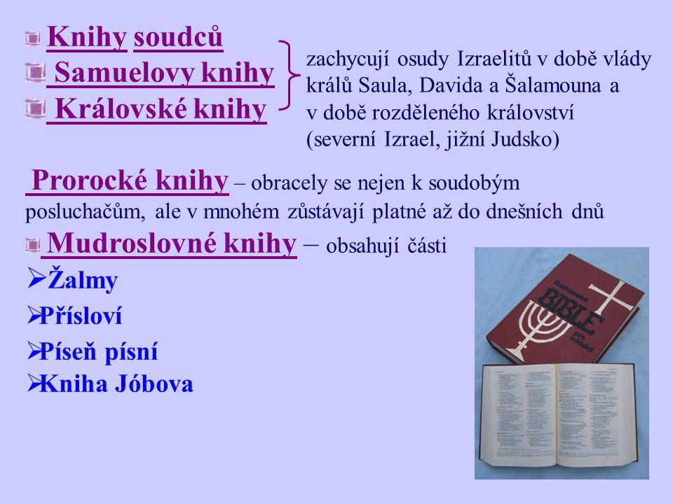 Knihy soudců Samuelovy knihy Královské knihy Prorocké knihy – obracely se nejen k soudobým posluchačům, ale v mnohém zůstávají platné až do dnešních d