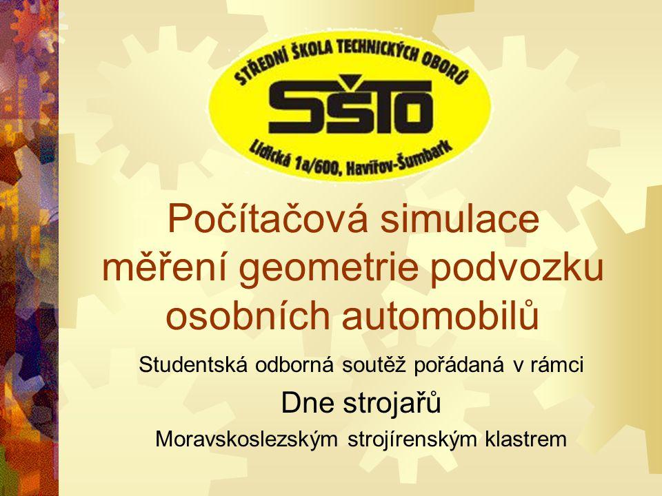 Počítačová simulace měření geometrie podvozku osobních automobilů Studentská odborná soutěž pořádaná v rámci Dne strojařů Moravskoslezským strojírensk