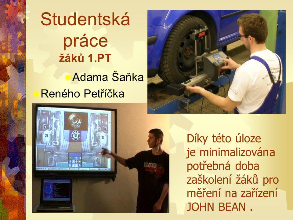 Studentská práce žáků 1.PT Díky této úloze je minimalizována potřebná doba zaškolení žáků pro měření na zařízení JOHN BEAN.  Adama Šaňka  Reného Pet