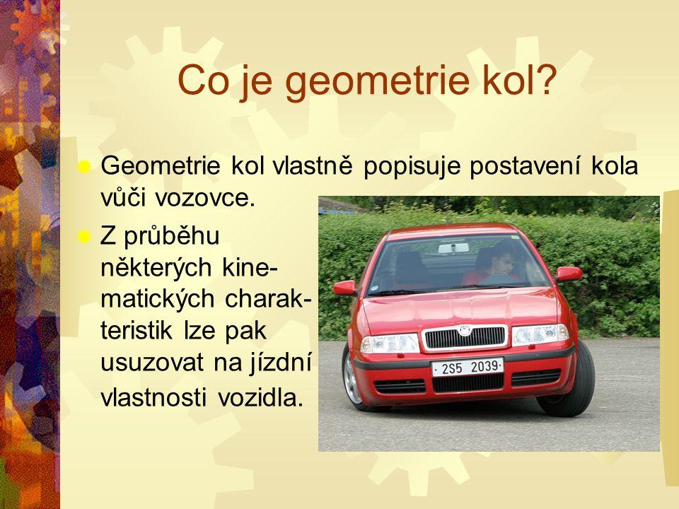 Účel měření geometrie kol osobních vozidel  Rovnoměrné opotřebení pneumatik  Zachování jízdních vlastností vozidla  Udržení přímého směru Sjetá pneumatika ke straně signalizuje porušenou nebo špatně nastavenou geometrii kol
