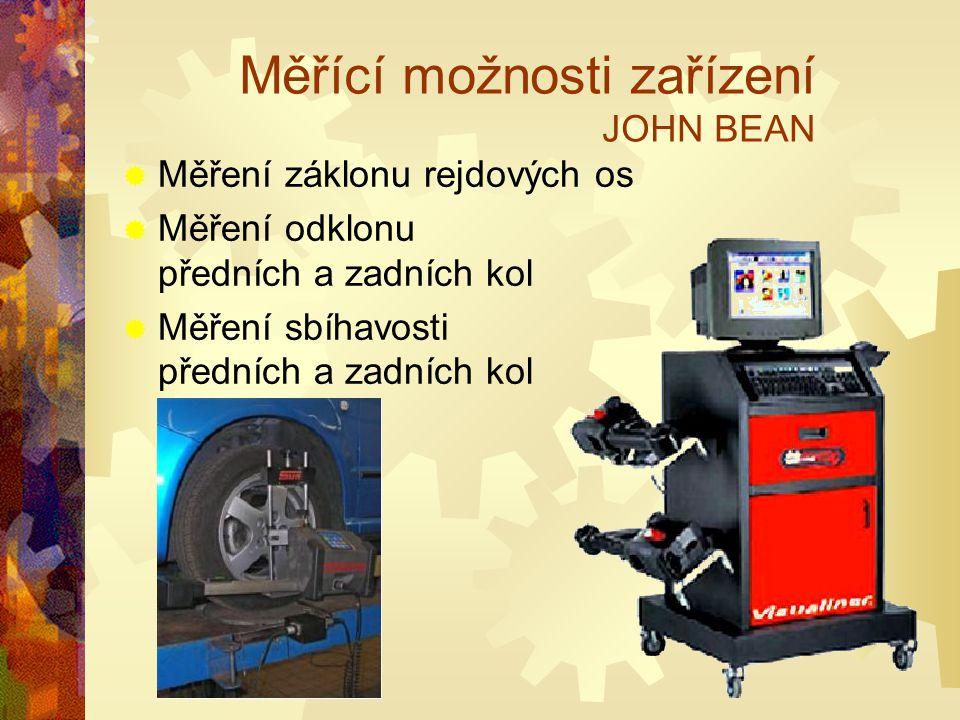 Měřící možnosti zařízení JOHN BEAN  Měření záklonu rejdových os  Měření odklonu předních a zadních kol  Měření sbíhavosti předních a zadních kol