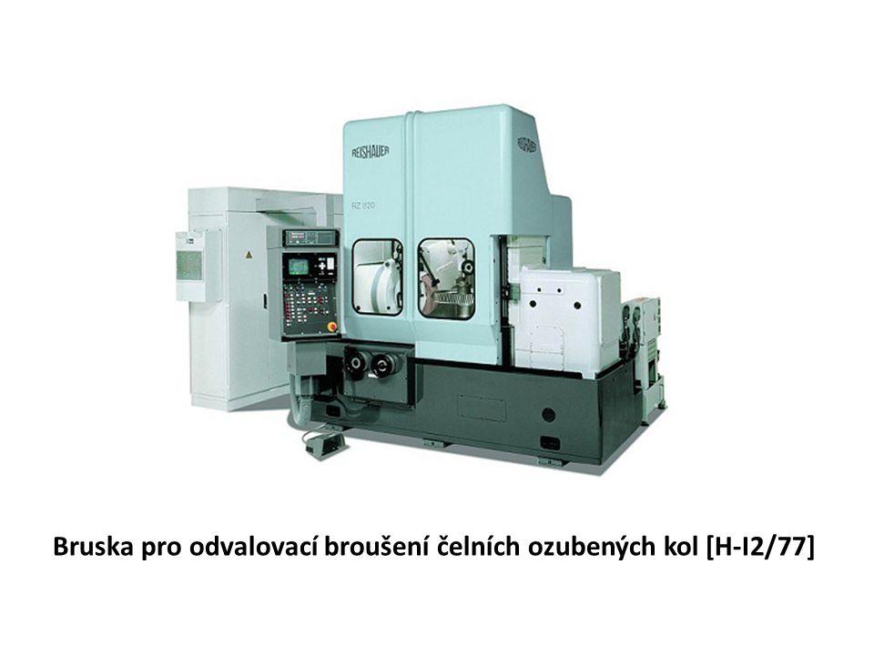 Bruska pro odvalovací broušení čelních ozubených kol [H-I2/77]