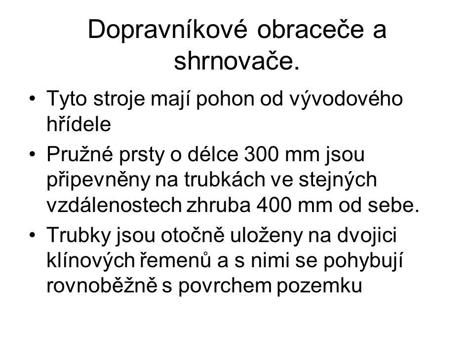 Dopravníkové obraceče a shrnovače.