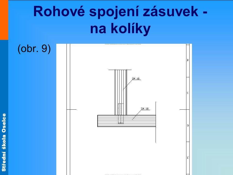 Střední škola Oselce Rohové spojení zásuvek - na kolíky (obr. 9)
