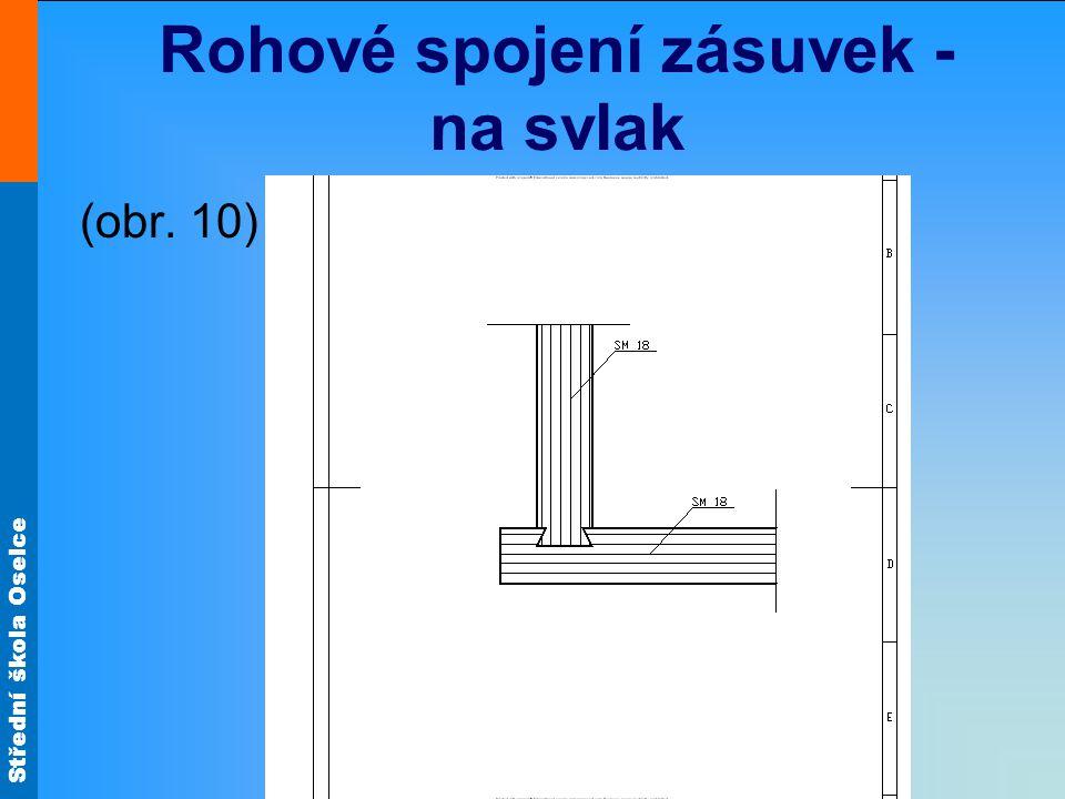 Střední škola Oselce Rohové spojení zásuvek - na svlak (obr. 10)