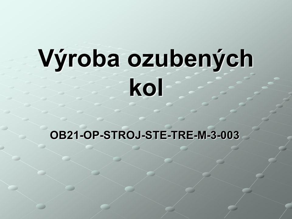 OB21-OP-STROJ-STE-TRE-M-3-003 Výroba ozubených kol