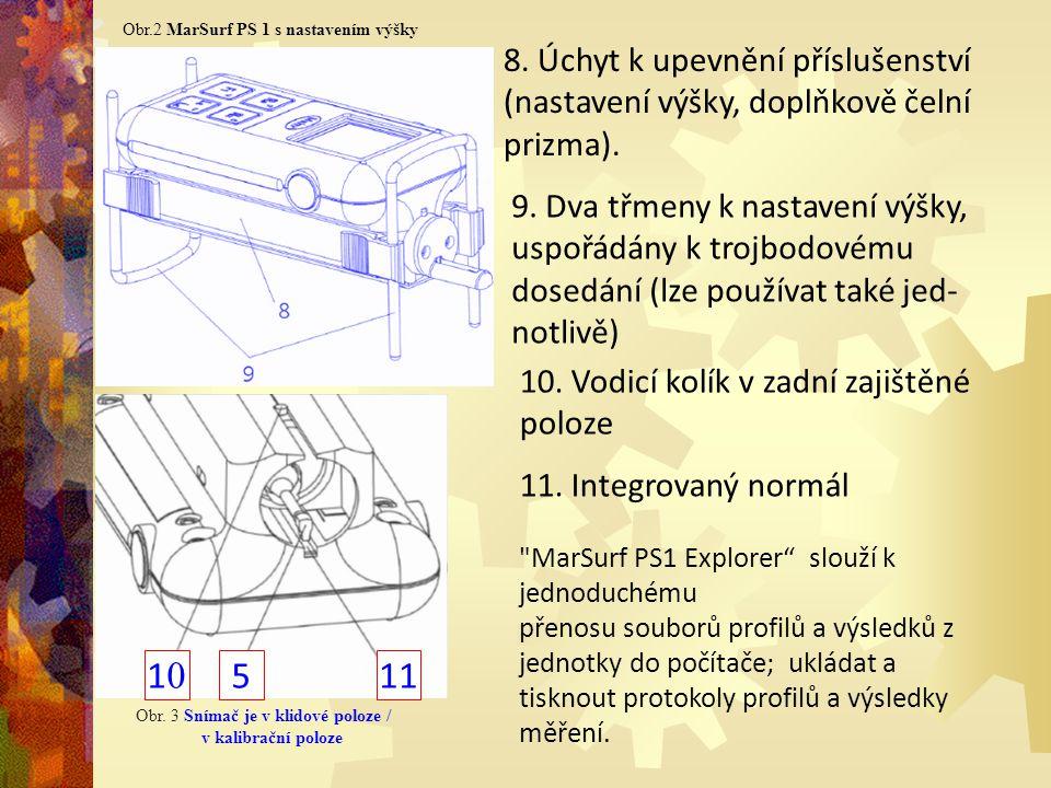 Obr.2 MarSurf PS 1 s nastavením výšky 8. Úchyt k upevnění příslušenství (nastavení výšky, doplňkově čelní prizma). 9. Dva třmeny k nastavení výšky, us
