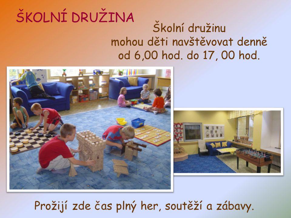 ŠKOLNÍ DRUŽINA Školní družinu mohou děti navštěvovat denně od 6,00 hod. do 17, 00 hod. Prožijí zde čas plný her, soutěží a zábavy.