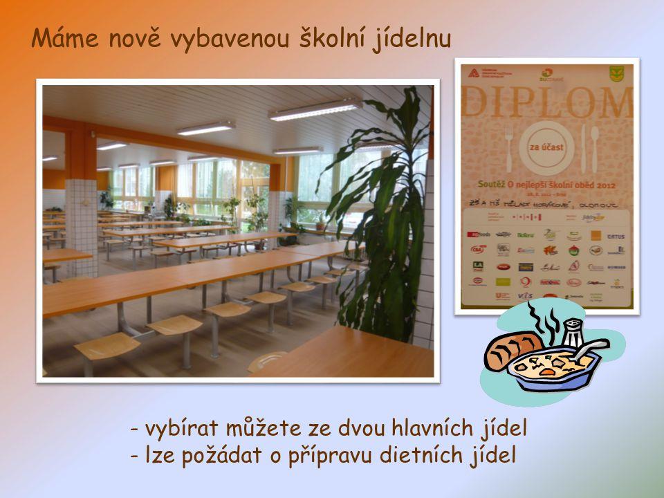 - vybírat můžete ze dvou hlavních jídel - lze požádat o přípravu dietních jídel Máme nově vybavenou školní jídelnu