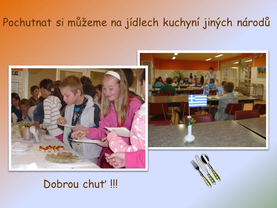 Pochutnat si můžeme na jídlech kuchyní jiných národů Dobrou chuť !!!