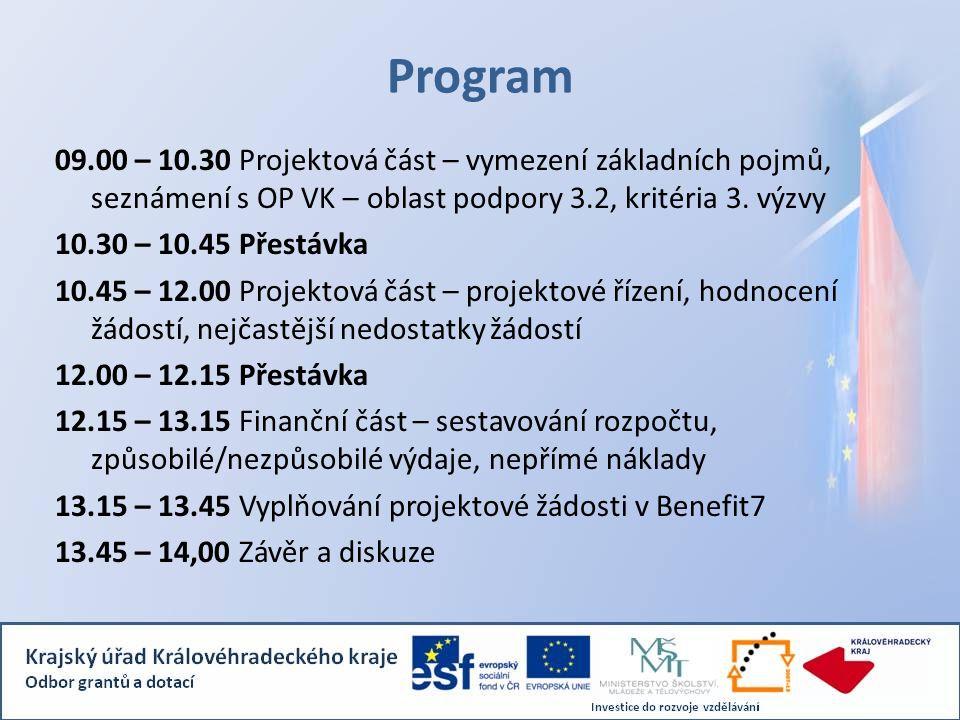 Program 09.00 – 10.30 Projektová část – vymezení základních pojmů, seznámení s OP VK – oblast podpory 3.2, kritéria 3. výzvy 10.30 – 10.45 Přestávka 1