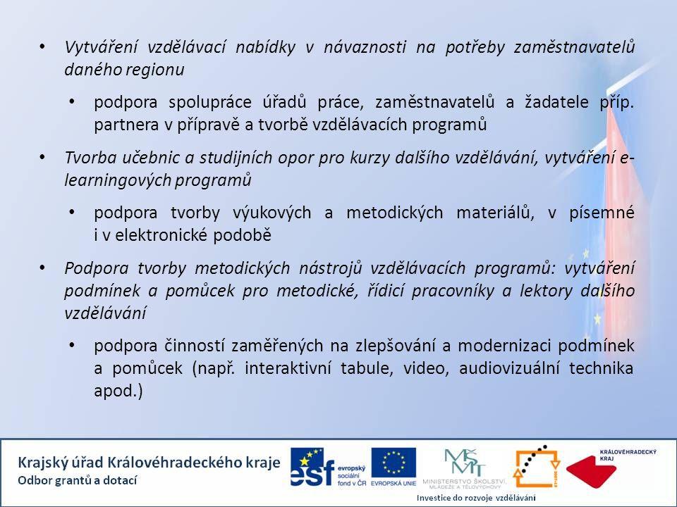 Vytváření vzdělávací nabídky v návaznosti na potřeby zaměstnavatelů daného regionu podpora spolupráce úřadů práce, zaměstnavatelů a žadatele příp. par
