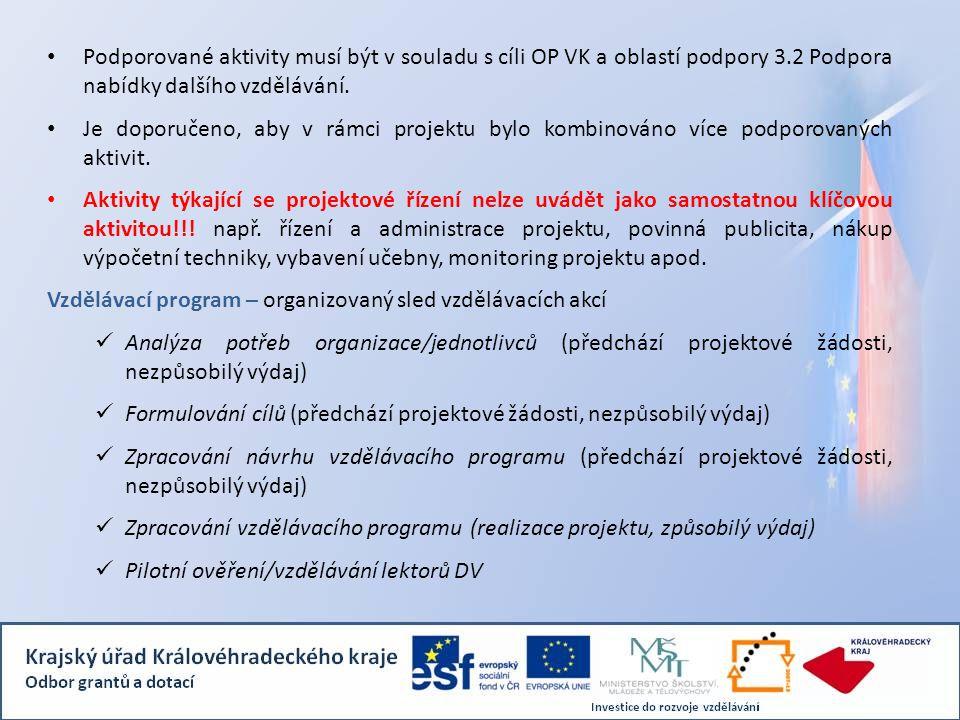 Podporované aktivity musí být v souladu s cíli OP VK a oblastí podpory 3.2 Podpora nabídky dalšího vzdělávání. Je doporučeno, aby v rámci projektu byl