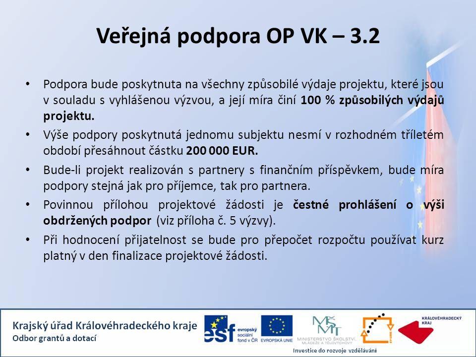 Veřejná podpora OP VK – 3.2 Podpora bude poskytnuta na všechny způsobilé výdaje projektu, které jsou v souladu s vyhlášenou výzvou, a její míra činí 1