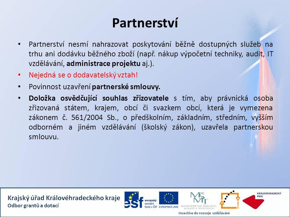 Partnerství Partnerství nesmí nahrazovat poskytování běžně dostupných služeb na trhu ani dodávku běžného zboží (např. nákup výpočetní techniky, audit,
