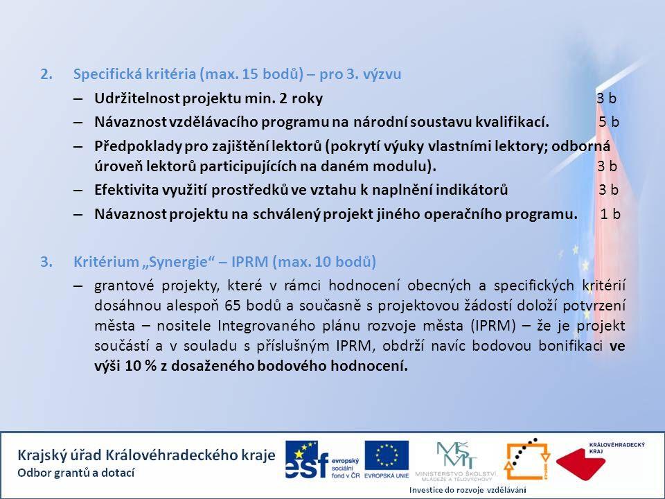 2.Specifická kritéria (max. 15 bodů) – pro 3. výzvu – Udržitelnost projektu min. 2 roky 3 b – Návaznost vzdělávacího programu na národní soustavu kval
