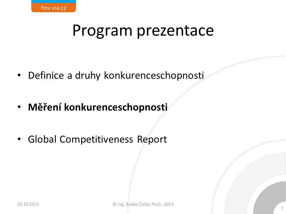 Kvantitativní přístup - příklady Hodinové pracovní náklady: – http://appsso.eurostat.ec.europa.eu/nui/show.do ?dataset=lc_an_costh&lang=en http://appsso.eurostat.ec.europa.eu/nui/show.do ?dataset=lc_an_costh&lang=en Produktivita práce: – http://epp.eurostat.ec.europa.eu/tgm/table.do?ta b=table&init=1&language=en&pcode=tsdec310& plugin=0 http://epp.eurostat.ec.europa.eu/tgm/table.do?ta b=table&init=1&language=en&pcode=tsdec310& plugin=0 © Ing.