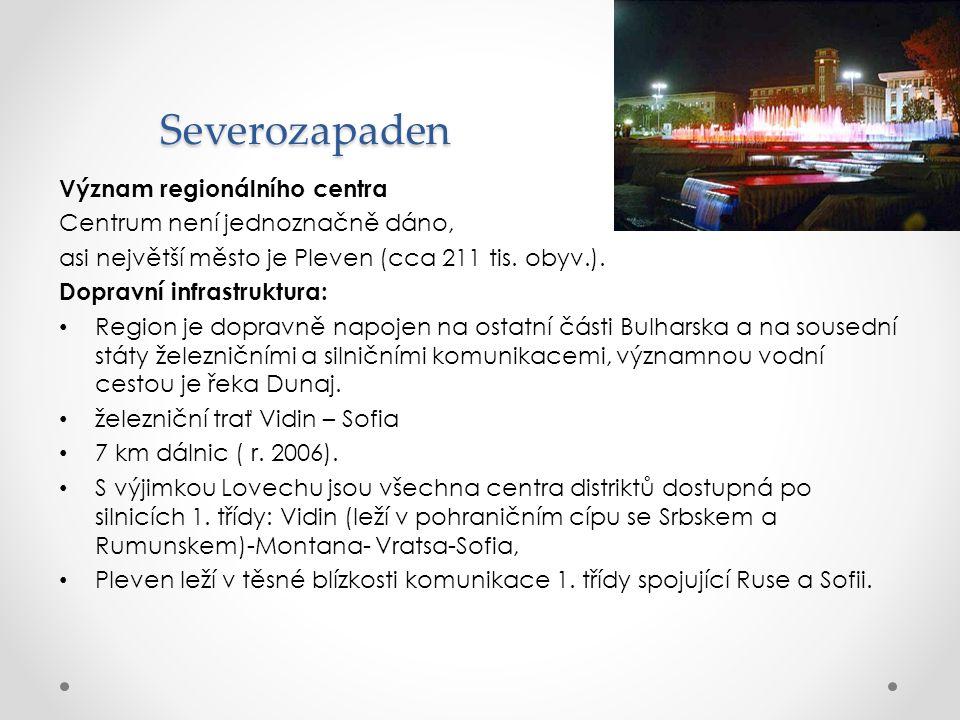Severozapaden Význam regionálního centra Centrum není jednoznačně dáno, asi největší město je Pleven (cca 211 tis. obyv.). Dopravní infrastruktura: Re