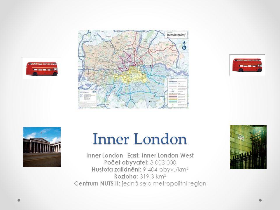 Inner London Inner London- East; Inner London West Počet obyvatel: 3 003 000 Hustota zalidnění: 9 404 obyv./km 2 Rozloha: 319,3 km 2 Centrum NUTS II:
