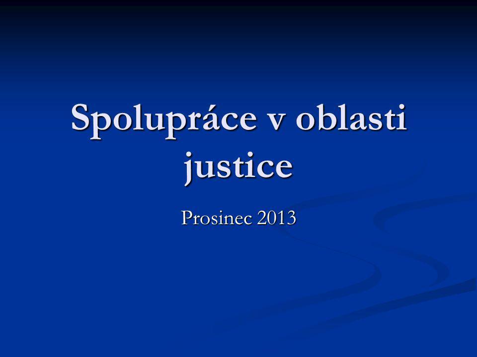 Spolupráce v oblasti justice Prosinec 2013