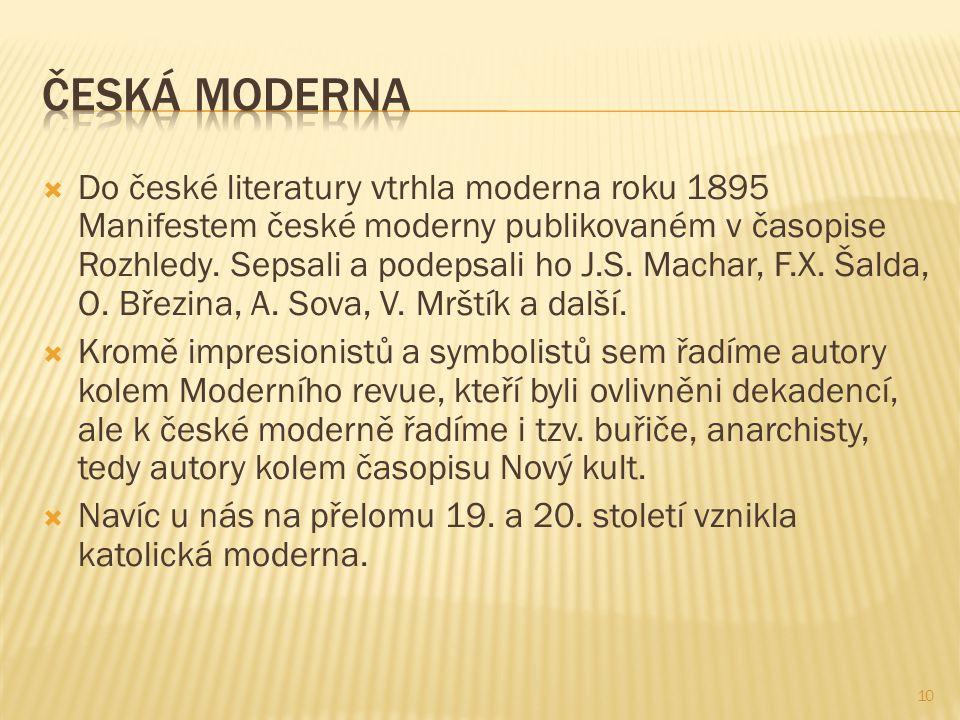  Do české literatury vtrhla moderna roku 1895 Manifestem české moderny publikovaném v časopise Rozhledy.