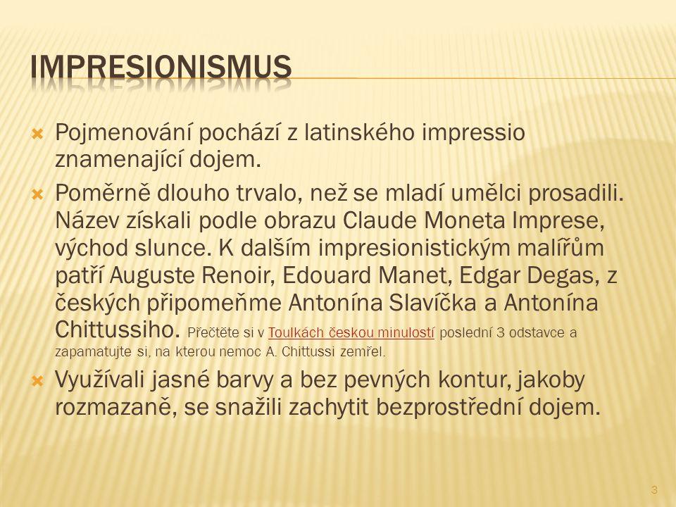  Pojmenování pochází z latinského impressio znamenající dojem.