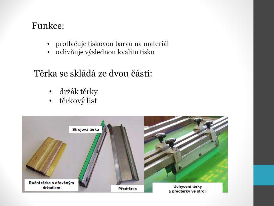 Těrkový držák -liší se podle toho, zda jde o těrku pro ruční, nebo strojní tisk -pro ruční tisk se používají různé tvary držáků zhotovené ze dřeva plechu či umělých hmot Těrkový držák musí splnit tyto požadavky: – držák musí být tuhý a rovný – držák musí spolehlivě sevřít po celé délce těrkový list – držák má být opřen v dlani, nikoli jen na prstech – tvar má být takový, aby bylo možné upnutí do brousícího stroje Strojní těrky jsou uzpůsobeny k upnutí do stroje pomocí rychloupínacích svěrek…
