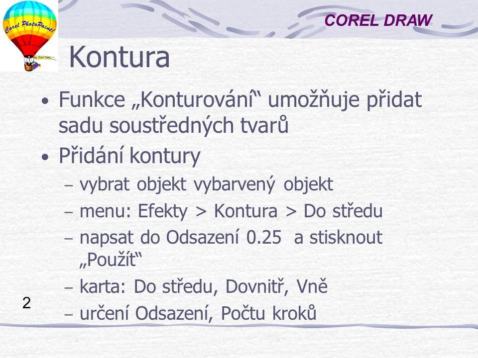 COREL DRAW 3 Kontury - příklady