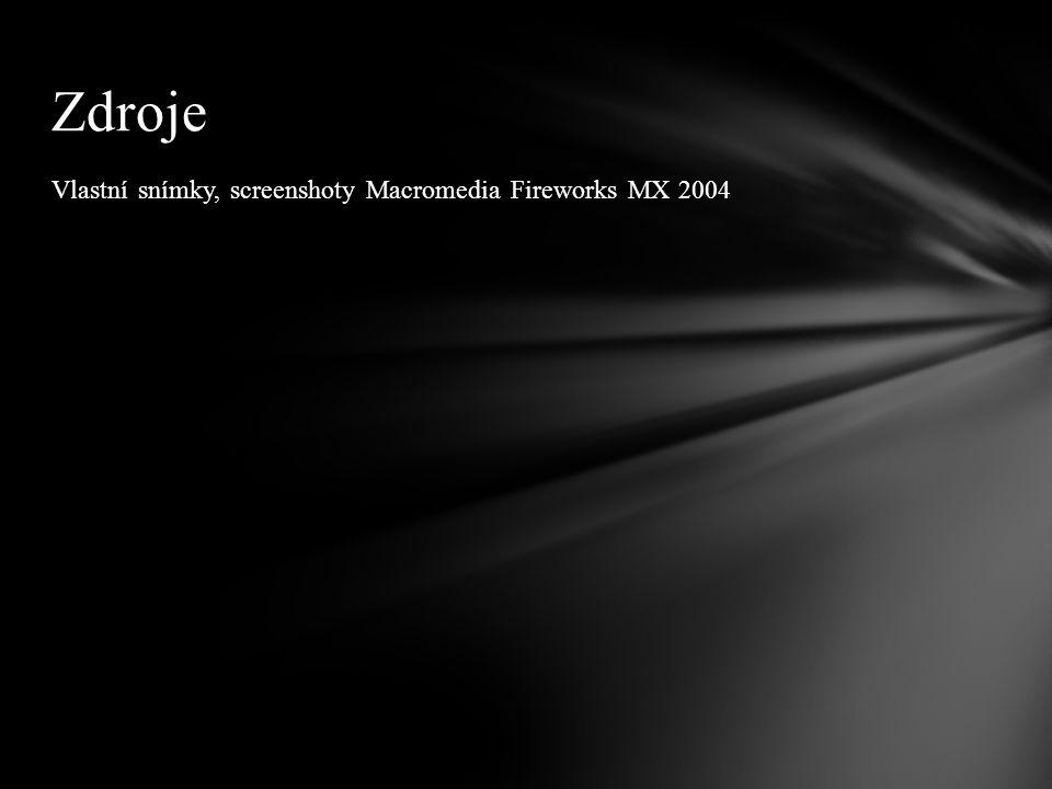 Vlastní snímky, screenshoty Macromedia Fireworks MX 2004 Zdroje