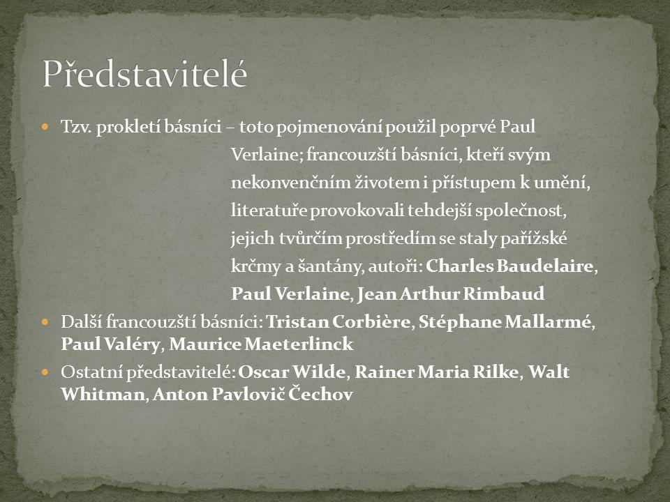 Tzv. prokletí básníci – toto pojmenování použil poprvé Paul Verlaine; francouzští básníci, kteří svým nekonvenčním životem i přístupem k umění, litera