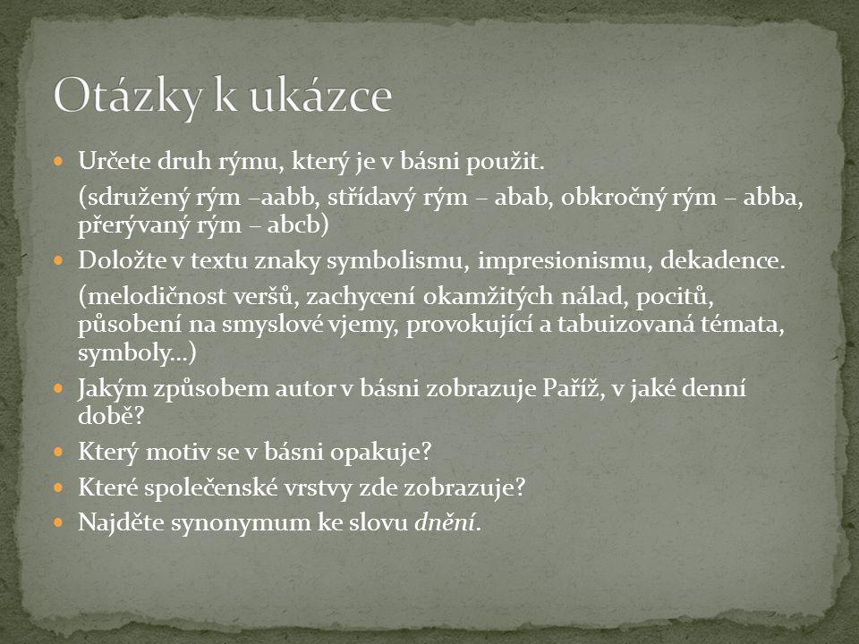 Určete druh rýmu, který je v básni použit. (sdružený rým –aabb, střídavý rým – abab, obkročný rým – abba, přerývaný rým – abcb) Doložte v textu znaky