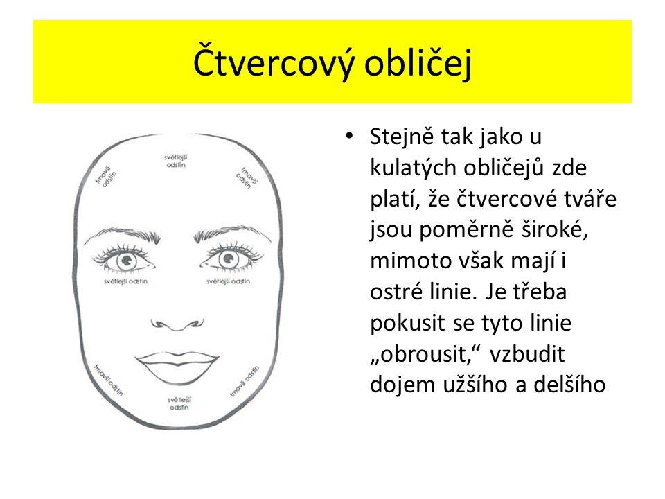 Čtvercový obličej Stejně tak jako u kulatých obličejů zde platí, že čtvercové tváře jsou poměrně široké, mimoto však mají i ostré linie.