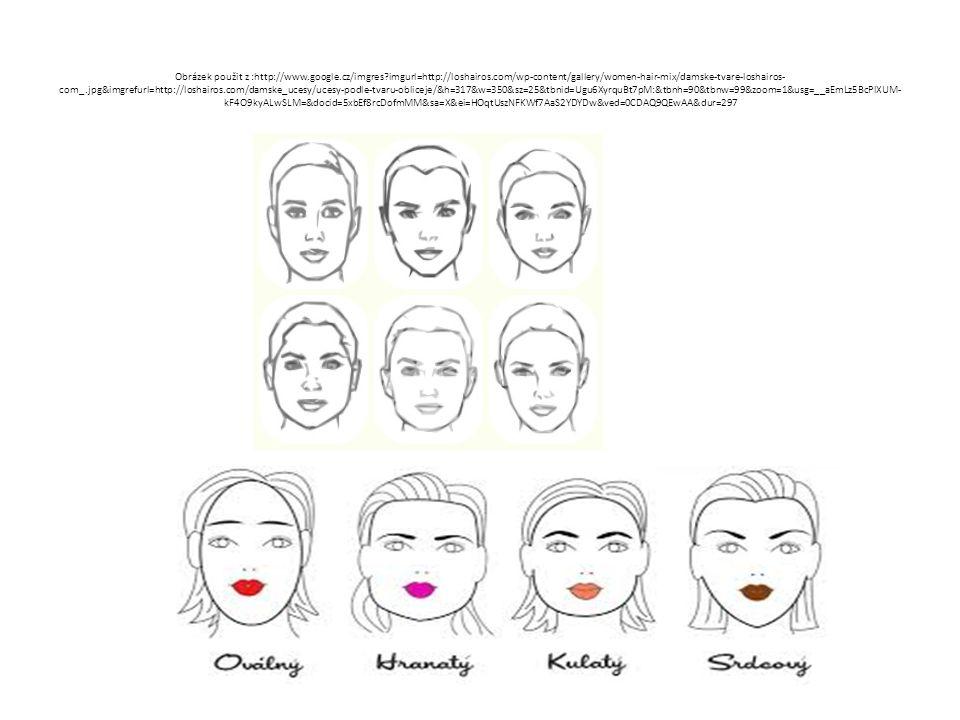 Tvary obličeje K správnému účesu je třeba posoudit celkový vzhled - včetně tvaru obličeje Nevhodný účes, barva vlasů může nevhodné partie zvýraznit